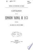 Catálogo de la Exposición Nacional de 1873
