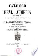 Catálogo de la Real Armería ... siendo caballerizo mayor D.Joaquín Fernández de Córdoba y veedor D.Gabriel Campuzano y Herrera