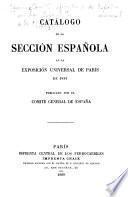 Catálogo de la sección española en la Expositión universal de París de 1889