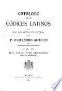 Catálogo de los códices latinos de la Real biblioteca del Escorial
