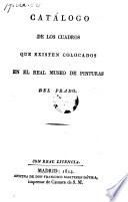 Catalogo de los cuadros, que existen colocados en el real museo de pinturas del Prado