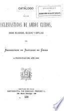 Catálogo de los eclesiásticos de ambos cleros y casas relijiosas del arzobispado de Santiago de Chile