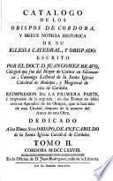 Catalogo De Los Obispos De Cordoba, Y Breve Noticia Historica De Su Iglesia Catedral, Y Obispado