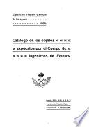 Catálogo de los objetos expuestos por el Cuerpo de Ingenieros de Montes