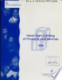 Catálogo de Productos Y Servicios de Head Start, 2006