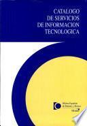 Catálogo de Servicios de Información Tecnológica