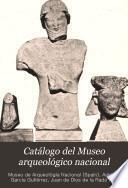 Catálogo del Museo arqueológico nacional