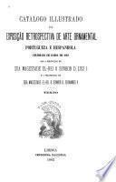 Catalogo illustrado da Exposição retrospectiva de arte ornamental portugueza e hespanhola celebrada em Lisboa em 1882