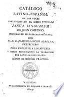 Catalogo Latino-Español De Las Voces Contenidas En El Libro Titulado Janua Linguarum De Juan Comenio Indicadas En Sus Primeras Posīturas