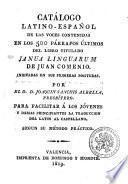 Catálogo Latino-Español De Las Voces Contenidas En Los 500 Párrafos Últimos Del Libro Titulado Janua Linguarum De Juan Comenio Indicadas En Sus Primeras Posituras