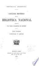 Catálogo metódico de la Biblioteca nacional: Ciencias y artes. 1893