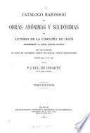 Catálogo razonado de obras anónimas y seudónimas de autores de la Compañia de Jesús pertenecientes a la antigua asistencia española