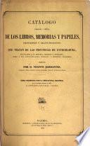 Catálogo razonado y crítico de los libros, memorias y papeles, impresos y manuscritos, que tratan de las provincias de Extremadura