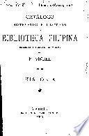CATALOGO SISTEMATICO Y ILUSTRADO DE LA BIBLIOTECA FILIPINA REUNIDA Y PUESTA EN VENTA