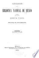 Catálogos de la Biblioteca nacional de México. Segundo de supplementos