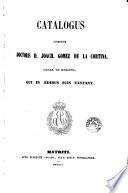 Catalogus librorum doctoris D. Joach. Gomez de la Cortina, march. de Morante, qui in aedibus suis exstant, 2