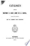 Catalogus librorum doctoris D. Joach. Gomez de la Cortina, march. de Morante, qui in ædibus suis exstant: A-E. 1854