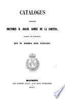 Catalogus librorum doctoris D. Joach. Gomez de la Cortina, march. de Morante, qui in ædibus suis exstant: F-L. 1855