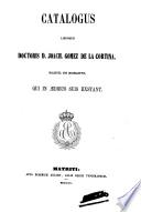 Catalogus librorum doctoris D. Joach. Gomez de la Cortina, march. de Morante, qui in ædibus suis exstant: Supplementum C-I. 1860
