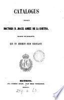 Catalogus librorum doctoris ... Joach. Gomez de la Cortina, march. de Morante [the compiler] qui in ædibus suis exstant