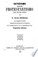 Catecismo acerca del Protestantismo, para uso del pueblo