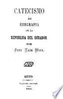 Catecismo de geografía de la República del Ecuador, para uso de las escuelas de esta República