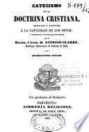 Catecismo de la Doctrina cristiana explicado y adaptado a la capacidad de los ninos