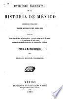 Catecismo elemental de la historia de México, desde su fundacion hasta mediados del siglo XIX.