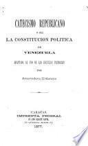 Catecismo republicano, o sea La constitución política de Venezuela