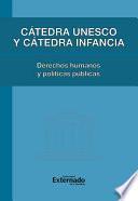 Cátedra Unesco y Cátedra Infancia : derechos humanos y políticas pública