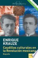 Caudillos culturales en la Revolución mexicana (Edición revisada)