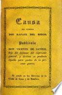 Causa formada en octubre de 1823 a virtud de orden de la Regencia por el señor alcalde don Alfonso de Cavia contra don Rafael del Riego ...