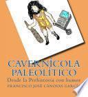 Cavernícola Paleolítico