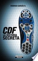 CDF. La historia secreta