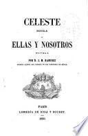Celeste, novela; y, Ellas y nosotros, novela
