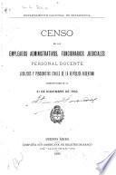 Censo de los empleados administrativos, funcionarios judiciales personal docente ...