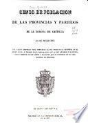 Censo de poblacion de las provincias y partidos de la corona de Castilla en el siglo XVI.