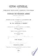 Censo general de la población, edificación, comercio é industrias de la ciudad de Buenos Aires