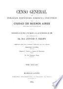 Censo general de población, edificación, comercio é industrias de la ciudad de Buenos Aires...
