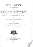 Censo municipal del Departamento y de la Ciudad de Montevideo, capital de la República Oriental del Uruguay