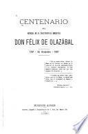 Centenario del General de la independencia Americana, Don Felix de Olazabal, 1797-20 Noviembre-1897