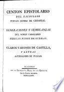 Centon epistolario ; Generaciones y semblanzas del noble caballero Fernan Perez de Guzman ; Claros Varones de Castilla y letras de Fernando de Pulgar