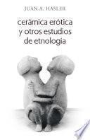 Cerámica erótica y otros estudios de etnología