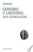 Cerebro y universo. Dos cosmologías
