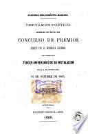 Certámen poético celebrado con motivo del concurso de premios abierto por la espresada academia para solemnizar el tercer aniversario de su instalación en la noche del 15 de octubre de 1865