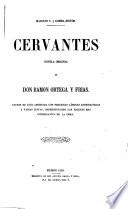 Cervantes, novela original de Don Ramon Ortega y Frias
