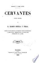 Cervantes, novela original de Don Ramon Ortega y Frias