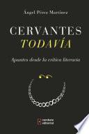Cervantes Todavía