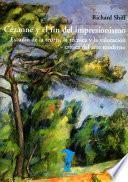 Cézanne y el fin del impresionismo
