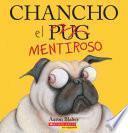 Chancho el mentiroso (Pig the Fibber)